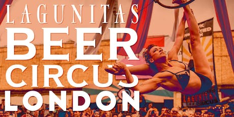 The Lagunitas Beer Circus: London tickets