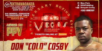 """Don """"Cold"""" Cosby Live Pro Boxing Event 5/25/19"""