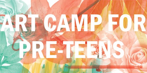 Art Camp for Pre-Teens (ages 11+)