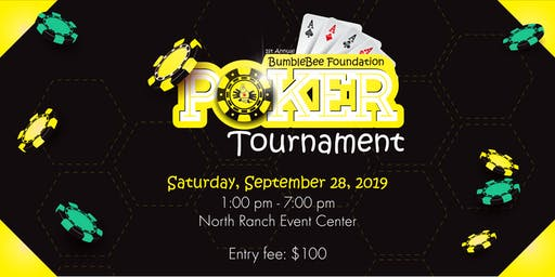 1st Annual BumbleBee Foundation Poker Tournament