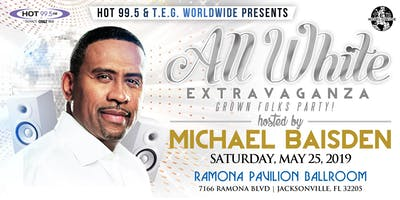 """HOT 99.5 & T.E.G. WORLDWIDE PRESENT THE  """"ALL WHITE EXTRAVAGANZA HOSTED BY MICHAEL BAISDEN"""""""