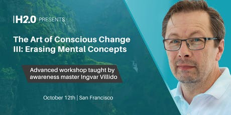 The Art of Conscious Change III: Erasing Mental Concepts tickets