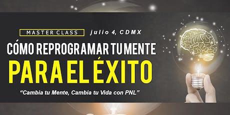 "Master Class: ""COMO REPROGRAMAR TU MENTE  PARA EL ÉXITO"" tickets"