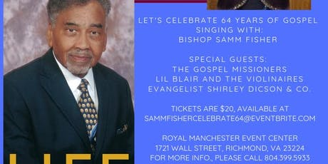 Let's Celebrate 64 Years of Gospel Singing With Bishop Samm Fisher  tickets