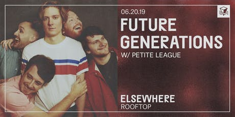 Future Generations @ Elsewhere (Rooftop) tickets