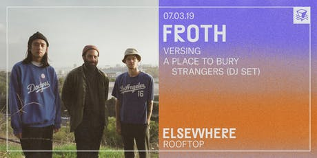 Froth @ Elsewhere (Rooftop) tickets