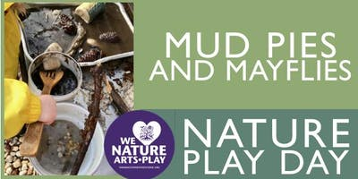Mud Pies and Mayflies, Family Nature Play Day
