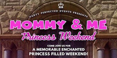 Mommy & Me Princess Weekend