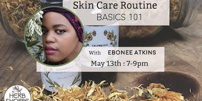Skin Care Routine: Basics 101 with Ebonee Atkins