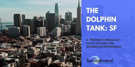 The Dolphin Tank: San Francisco | Social Impact tickets