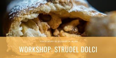 Workshop Gratuito | Strudel Dolci