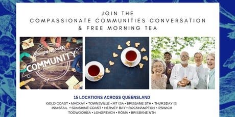 Compassionate Community Conversation Free Morning Tea - Hervey Bay tickets