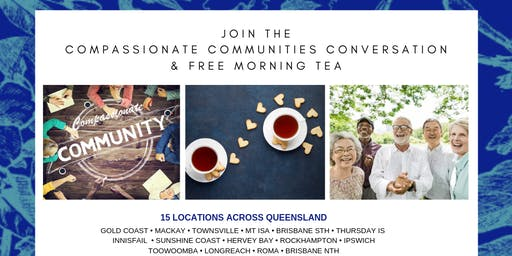 Compassionate Community Conversation Free Morning Tea - Roma