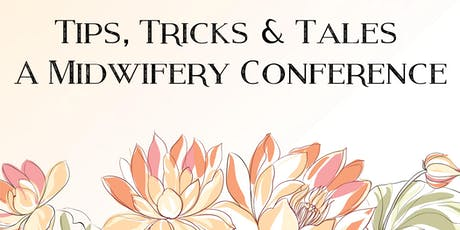 Tips, Tricks & Tales - A Midwifery Conference tickets