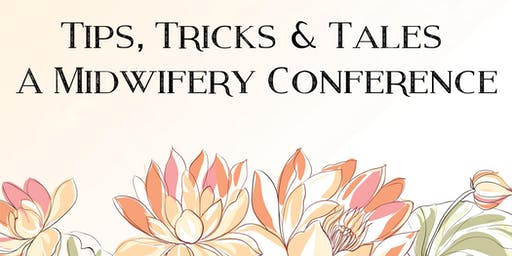 Tips, Tricks & Tales - A Midwifery Conference