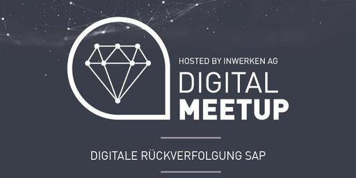 Digitale Rückverfolgung SAP - Digital MeetUp