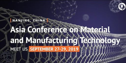 ACMMT 2019 - 2nd Asia Conference on Material and Manufacturing Technology