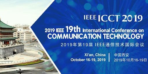 IEEE ICCT 2019 - 19th International Conference on Communication Technology