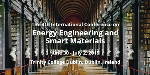 The 4th International Conference on Energy Engineering and Smart Materials (ICEESM 2019)