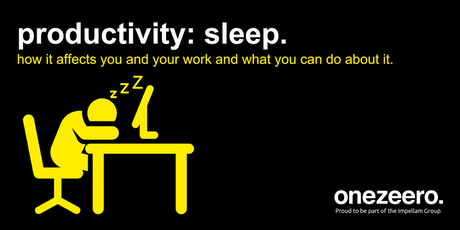 productivity: sleep seminar - onezeero. tickets