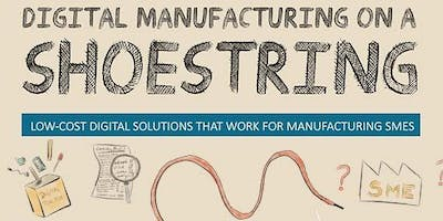 IfM Digital Manufacturing on a Shoestring - Lunchtime Seminar - SEP