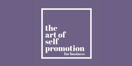 The Art of Self-Promotion for Business tickets