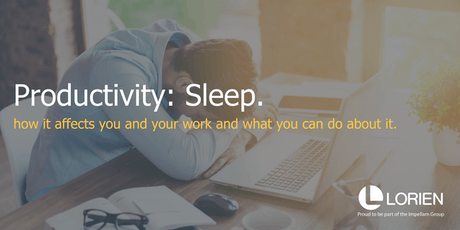 Productivity: Sleep Seminar - Lorien tickets