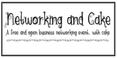 Networking and Cake - 31st May 2019