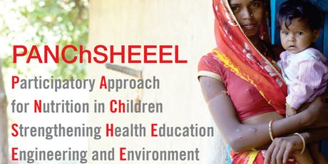 The PANChSHEEEL team proudly hosting: Challenges and opportunities for multi-sectoral approaches targeted to improve child health in first 1001 days tickets