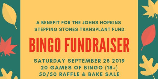 Stepping Stones Transplant Patient Fund BINGO Fundraiser