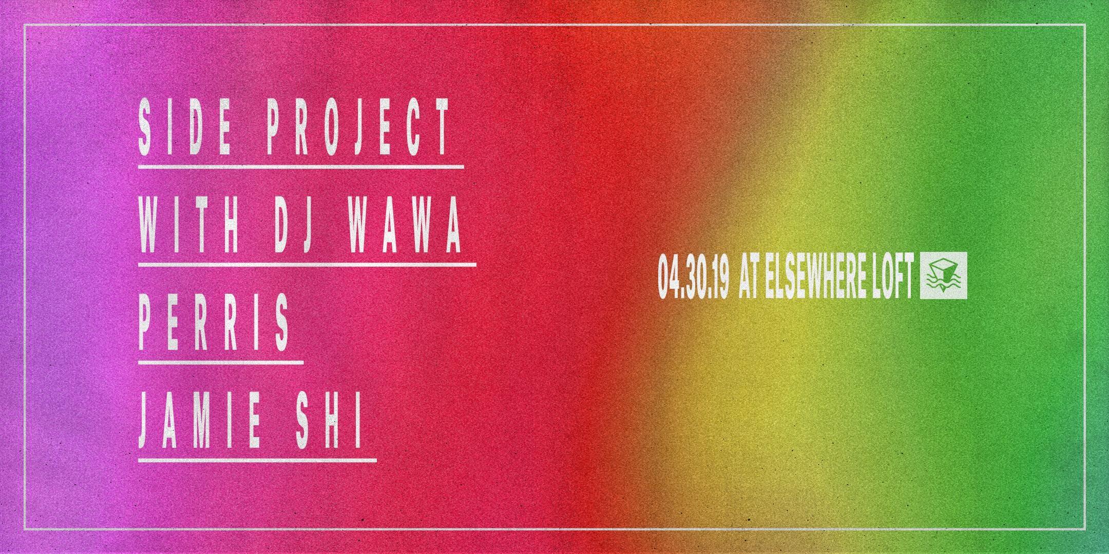 Side Project w/ DJ Wawa, Perris & Jamie Shi