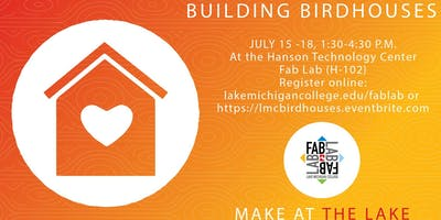 SUMMER CAMP  Fab Lab, BUILDING Decorative BIRDHOUSES, laser, woodworking