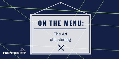 On the Menu: {The Art of Listening}