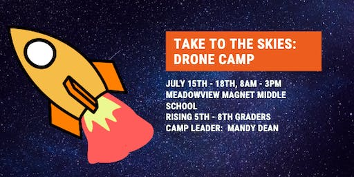 Ignite Camps 2019 - Take To The Skies:  Drone Camp