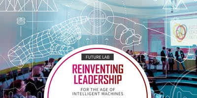 Future Lab: Reinventing Leadership for the Age of