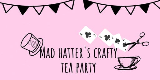 Mad Hatters Crafty Tea Party