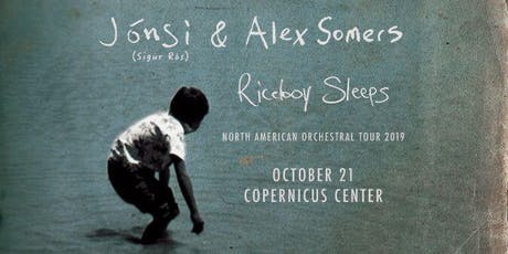 Jónsi & Alex Somers - Riceboy Sleeps w/ Wordless Orchestra tickets
