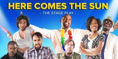 """Here Comes The Sun"" - The Stage Play"