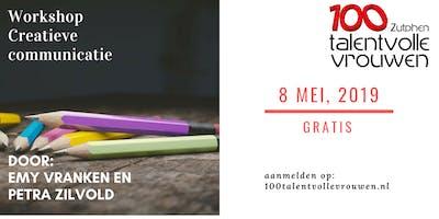 Workshop 100 Talentvolle Vrouwen Zutphen: Creatieve communicatie