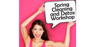 Spring Cleaning and Detox Workshop