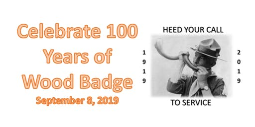 Century Event (100 Year Anniversary of Wood Badge)