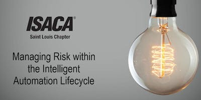 Managing Risk within the Intelligent Automation Lifecycle