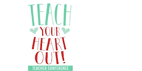 Teach Your Heart Out Conference SAN DIEGO tickets