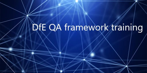 DfE Quality Assurance Framework Training - Darlington Friday 28th June