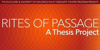 The Old Globe/ USD Shiley Graduate Acting Program Thesis Project 2019 (Rites of Passage)