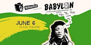 Calgary ReggaeFest's Reggae On Film - Babylon
