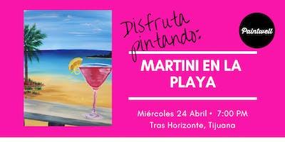 Paintwell en Tijuana (Martini en la playa)