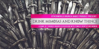 Drink Mimosas and Know Things: A Game of Thrones Brunch