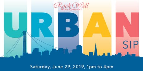 Rock Wall Wine Company presents: Urban Sip 2019! tickets