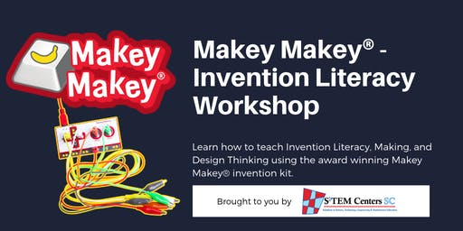 Makey Makey® - Invention Literacy Workshop - GOOSE CREEK LOCATION